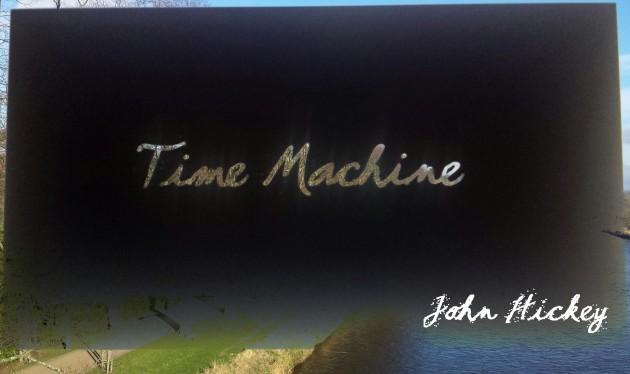 Time Machine - John Hickey