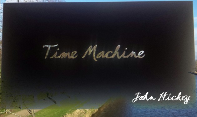 Time Machine - John Hickey